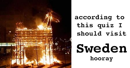 I should visit Sweden!